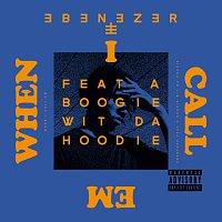 Ebenezer, A Boogie wit da Hoodie – When I Call Em