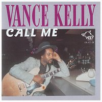 Vance Kelly – Call Me