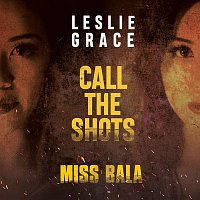 "Leslie Grace – Call the Shots (From the Motion Picture ""Miss Bala"")"