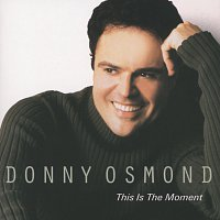 Donny Osmond – This Is The Moment