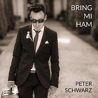 Peter Schwarz – Bring mi ham