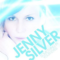Jenny Silver – Something In Your Eyes