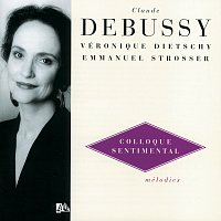 Veronique Dietschy, Emmanuel Strosser – Debussy: Melodies Vol.3 - Colloque Sentimental