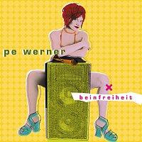 Pe Werner – Beinfreiheit