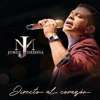 Jorge Medina – Directo Al Corazón