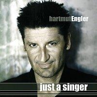 Hartmut Engler – Just A Singer