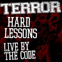 Terror – Hard Lessons / Live By The Code