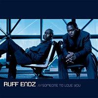 Ruff Endz – Someone To Love You
