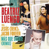 Beatriz Luengo, Jesús Navarro, Jacob Forever – Más Que Suerte (Remix)