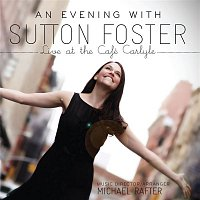 Sutton Foster – An Evening With Sutton Foster (Live At The Café Carlyle)