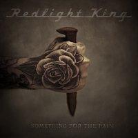 Redlight King – Something For The Pain