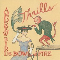Andrew Bird – Thrills