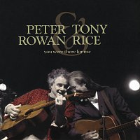 Peter Rowan, Tony Rice – You Were There For Me