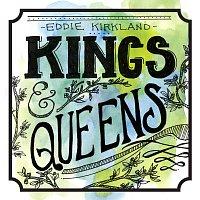 Eddie Kirkland – Kings & Queens