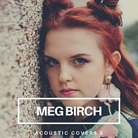 Meg Birch – Acoustic Covers 5