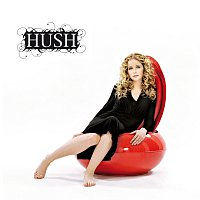 Hush – For All The Right Reasons