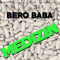 Bero Baba – Medizin