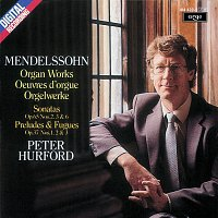 Peter Hurford – Mendelssohn: Organ Works