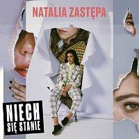 Natalia Zastępa – Niech Się Stanie