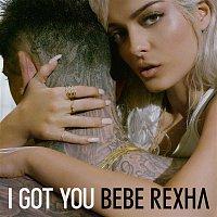 Bebe Rexha – I Got You