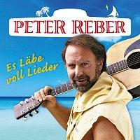 Peter Reber – Es Labe voll Lieder - Die 40 grossten Hits
