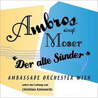 Wolfgang Ambros & Ambassade Orchester Wien – Ambros singt Moser