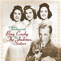 Bing Crosby, The Andrews Sisters – A Merry Christmas With Bing Crosby & The Andrews Sisters [Remastered]