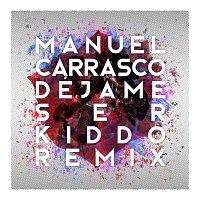 Manuel Carrasco – Déjame Ser [Kiddo Remix]