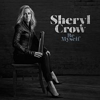 Sheryl Crow – Be Myself