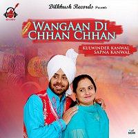 Kulwinder Kanwal, Sapna Kanwal – Wangaan Di Chhan Chhan