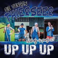 Die jungen Thierseer – Up, up, up, Nobody is perfect!