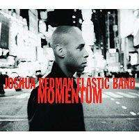 Joshua Redman Elastic Band – Momentum