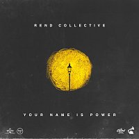 Rend Collective – YOUR NAME IS POWER