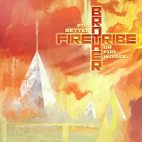 Brother Firetribe – For Better Or For Worse