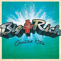 Big & Rich – Greatest Hits