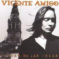 Vicente Amigo – Ciudad De Las Ideas