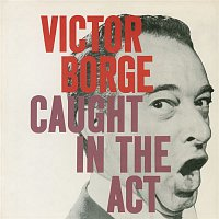 Victor Borge – Caught in the Act