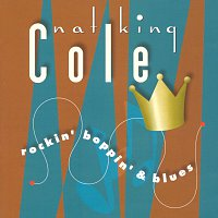 Nat King Cole – Rockin', Boppin' And Blues
