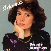 Arianna – Borrare Tu Nombre