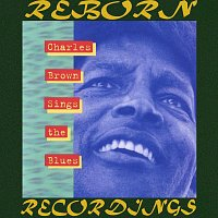 Charles Brown – Sings the Blues (HD Remastered)