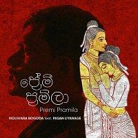 Induwara Bogoda, Pasan  Liyanage – Premi Pramila (feat. Pasan Liyanage)