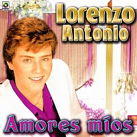 Lorenzo Antonio – Amores Míos