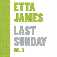 Etta James – Last Sunday Vol.  3