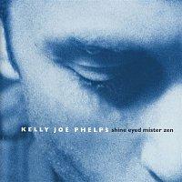 Kelly Joe Phelps – Shine Eyed Mister Zen
