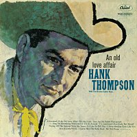 Hank Thompson – An Old Love Affair