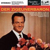 Benno Kusche, Karl Schmitt-Walter, Robert Stolz – Johann Strauss, Jr.: Der Zigeunerbaron (Excerpts)