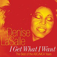 Denise LaSalle – I Get What I Want: The Best Of The ABC/MCA Years