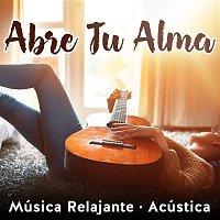 Various Artists.. – Abre Tu Alma: Música Relajante (Acústica)