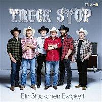 Truck Stop – Ein Stuckchen Ewigkeit
