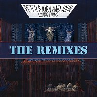 Peter Bjorn And John – Living Thing [The Remixes]